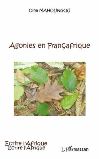 Couverture du livre « Agonies en Françafrique » de Dina Mahoungou aux éditions Harmattan