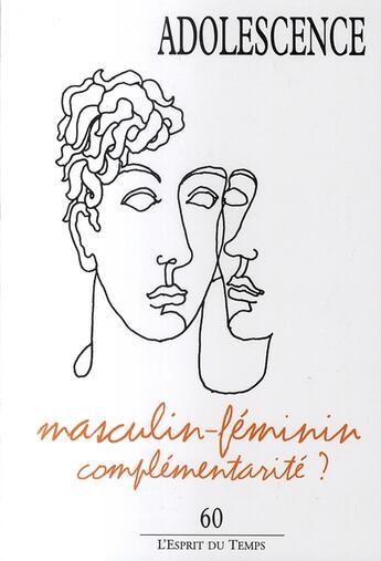 Couverture du livre « Adolescence t.60 ; masculin-féminin complémentarité ? » de Collectif aux éditions Esprit Du Temps