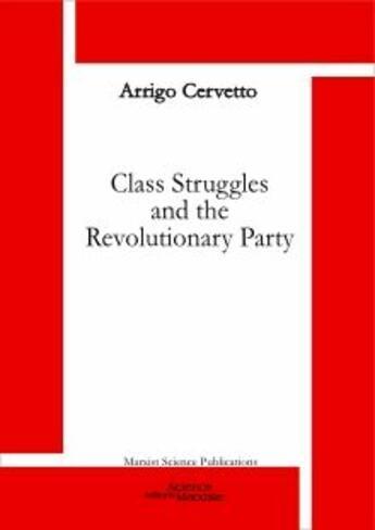 Couverture du livre « Class struggles and the Revolutionary party » de Arrigo Cervetto aux éditions Science Marxiste