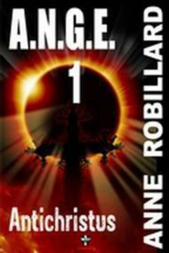 Couverture du livre « A.N.G.E. t.1 ; Antichristus » de Anne Robillard aux éditions Wellan Inc.