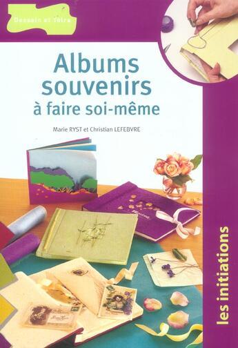 Couverture du livre « Albums Souvenirs A Faire Soi-Meme » de Marie Ryst aux éditions Dessain Et Tolra