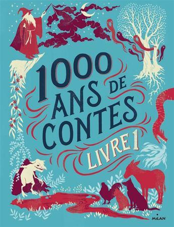 Couverture du livre « 1000 ans de contes t.1 » de Collectif aux éditions Milan