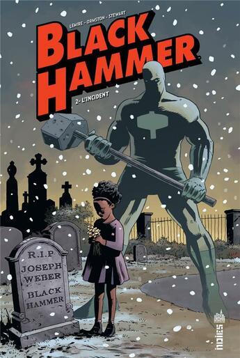 Couverture du livre « Black Hammer T.2 ; l'incident » de Jeff Lemire et Dave Stewart et Dean Ormston aux éditions Urban Comics