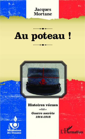 Couverture du livre « Au poteau ! » de Jacques Mortane aux éditions Harmattan