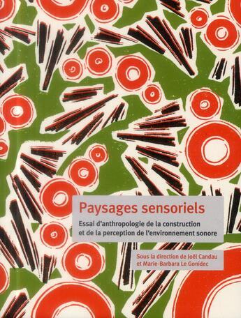 Couverture du livre « Paysages sensoriels ; essai d'anthropologie de la construction et de la perception de l'environnement sonore » de Joel Candau et Marie-Barbara Le Gonidec aux éditions Cths Edition