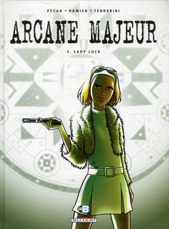 Couverture du livre « Arcane majeur t.5 ; lady Luck » de Damien et Jean-Pierre Pecau aux éditions Delcourt