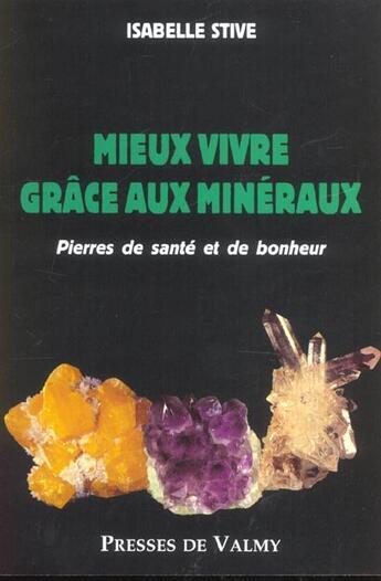 Couverture du livre « Mieux vivre grace aux mineraux » de Isabelle Stive aux éditions Presses De Valmy