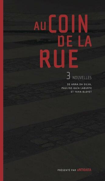 Couverture du livre « Au coin de la rue » de Anna Da Silva et Yann Bloyet et Pauline-Gaia Laburte aux éditions Antidata