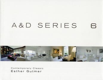 Couverture du livre « A & D Series 6 : Contemporary Classic /Classique Contemporain (Editions Francais/Anglais) » de Gutmer Esther aux éditions Beta-plus