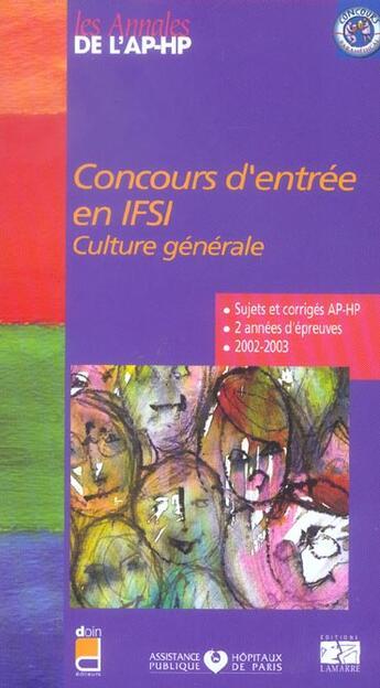 Couverture du livre « Concours D'Entree En Ifsi : Culture Generale ; Sujet Et Corriges 2002/2003 » de Collectif aux éditions Lamarre