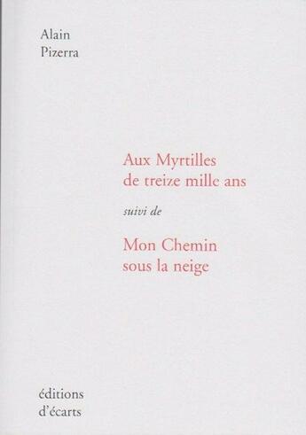 Couverture du livre « Aux Myrtilles de treize mille ans » de Alain Pizerra aux éditions Ecarts