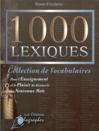 Couverture du livre « 1000 lexiques » de Denis Frechette aux éditions Olographes