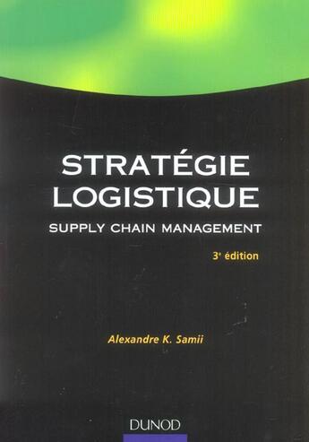 Couverture du livre « Strategie logistique - 3eme edition - supply chain management (3e édition) » de Samii A K. aux éditions Dunod