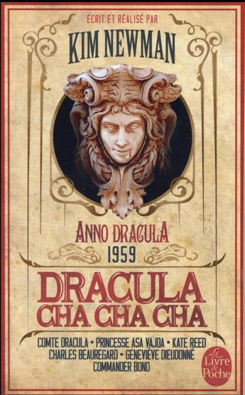 Couverture du livre « Anno Dracula t.3 ; Dracula cha cha cha » de Kim Newman aux éditions Lgf