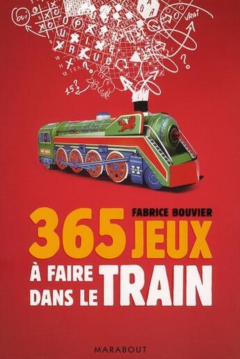 Couverture du livre « 365 jeux à faire dans le train » de Bouvier-F aux éditions Marabout