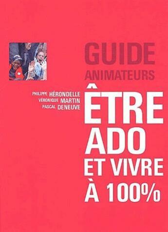 Couverture du livre « Etre Ado Et Vivre A 100 (Animateur) » de Herondelle aux éditions Atelier