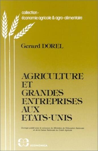 Couverture du livre « Agriculture et grandes entreprises aux Etats-Unis » de Gerard Dorel aux éditions Economica