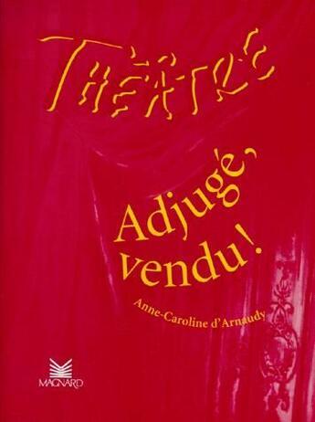 Couverture du livre « Theatre En Scene ; Adjugé, Vendu! » de Anne-Caroline D' Arnaudy aux éditions Magnard