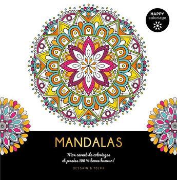 Couverture du livre « Mandalas ; mon carnet de coloriages et pensées 100 % bonne humeur ! » de Collectif aux éditions Dessain Et Tolra