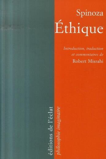 Couverture du livre « Éthique » de Robert Misrahi et Spinoza aux éditions Eclat