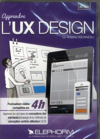 Couverture du livre « Apprendre L'Ux Design. Formation Video Complete En 4. Pc-Mac » de Visonneau Antoi aux éditions Elephorm