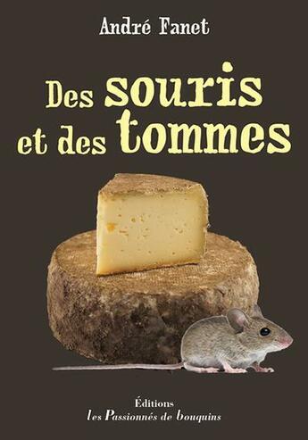 Couverture du livre « Des souris et des tommes » de Andre Fanet aux éditions Les Passionnes De Bouquins
