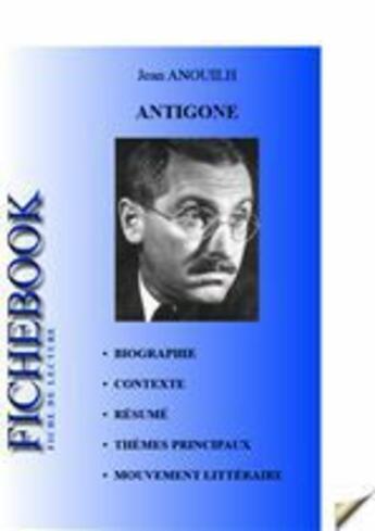 Couverture du livre « Antigone ; fiche de lecture » de Jean Anouilh aux éditions Editions Du Cenacle