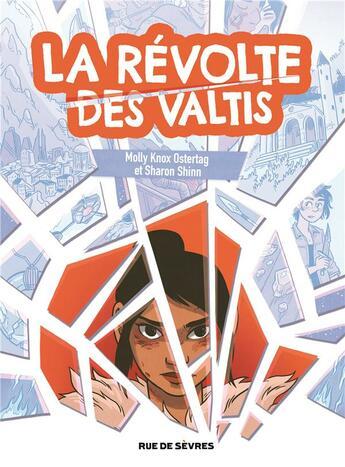Couverture du livre « La révolte des valtis » de Molly Knox Ostertag et Sharon Shinn aux éditions Rue De Sevres