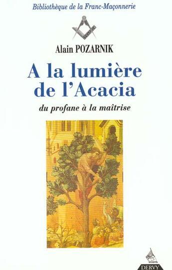 Couverture du livre « Lumiere De L'Acacia (A La) » de Alain Pozarnik aux éditions Dervy