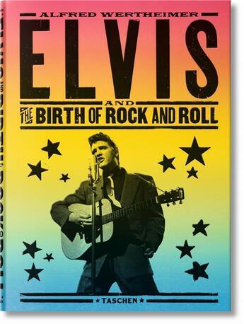 Couverture du livre « Alfred Wertheimer, Elvis and the birth of rock and roll » de Alfred Wertheimer et Chris Murray et Robert Santelli aux éditions Taschen