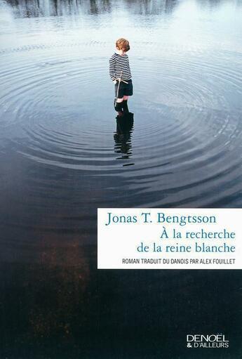 Couverture du livre « À la recherche de la reine blanche » de Jonas Bengtsson aux éditions Denoel