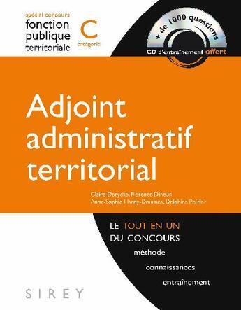 Couverture du livre « Concours de la fonction publique territoriale ; adjoint administratif territorial ; catégorie C » de Derycke-C+Dineur-F+H aux éditions Sirey