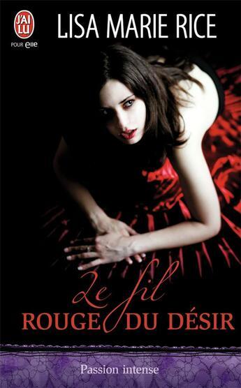 Couverture du livre « Le fil rouge du desir » de Lisa Marie Rice aux éditions J'ai Lu