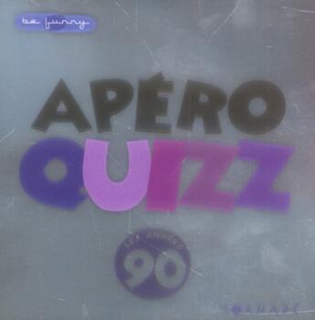 Couverture du livre « Apéro quizz ; les années 90 » de Ludivine D' Ippolito et Pascale D' Ippolito aux éditions Tornade