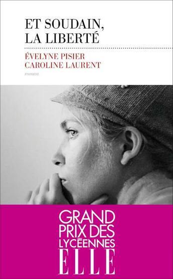 Couverture du livre « Et soudain, la liberté » de Evelyne Pisier et Caroline Laurent aux éditions Les Escales