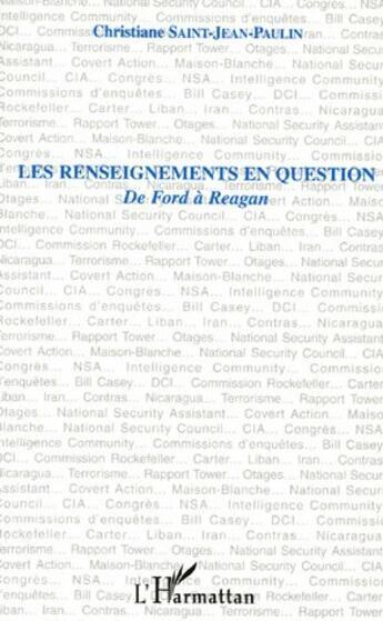 Couverture du livre « Les Renseignements En Question De Ford A Reagan » de Christiane Saint-Jean-Paulin aux éditions L'harmattan