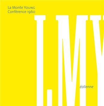 Couverture du livre « Conférence 1960 » de La Monte Young aux éditions Eoliennes
