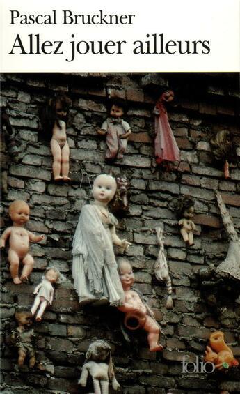 Couverture du livre « Allez jouer ailleurs » de Pascal Bruckner aux éditions Gallimard