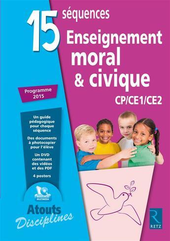 Couverture du livre « 15 séquences enseignement moral et civique ; CP/CE1/CE2 + dvd » de Benoit Falaize et Elsa Bouteville aux éditions Retz