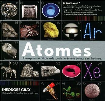 Couverture du livre « Atomes ; une exploration visuelle de tous les éléments connus dans l'univers. » de Theodore Gray aux éditions Place Des Victoires