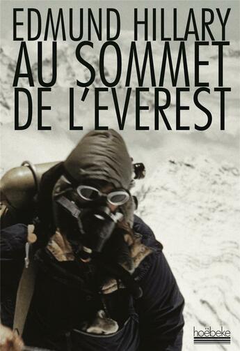Couverture du livre « Au sommet de l'Everest » de Edmund Hillary aux éditions Hoebeke