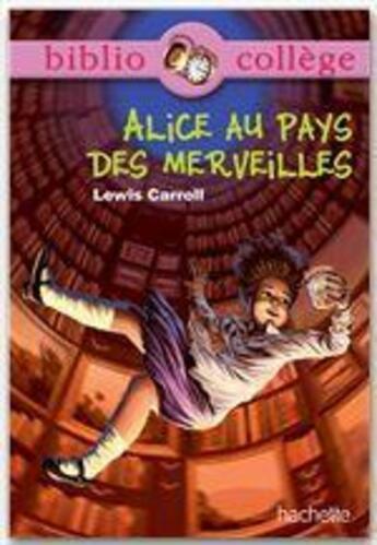 Couverture du livre « Alice au pays des merveilles » de Lewis Carroll aux éditions Hachette Education