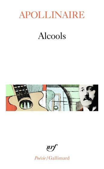 Couverture du livre « Alcools » de Guillaume Apollinaire aux éditions Gallimard