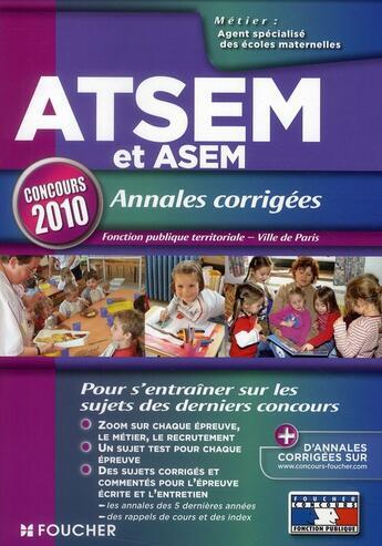 Couverture du livre « ATSEM et ASEM ; annales corrigées ; concours (édition 2010) » de Brigitte Le Page aux éditions Foucher