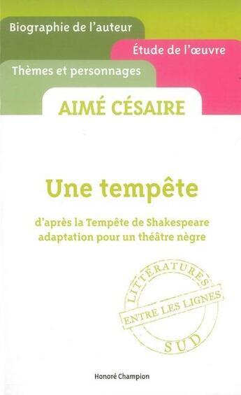 Couverture du livre « Aimé Césaire ; une tempête ; d'après la Tempête de Shakespeare ; adaptation pour un théâtre nègre » de Huguette Bellemare aux éditions Honore Champion