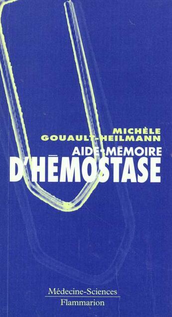 Couverture du livre « Aide memoire d'hemostase » de Michele Gouault-Heilmann aux éditions Medecine Sciences Publications