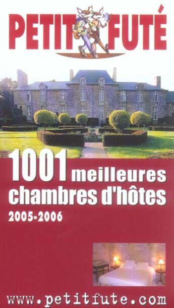 Couverture du livre « 1001 MEILLEURES CHAMBRES D'HOTES » de Collectif Petit Fute aux éditions Le Petit Fute