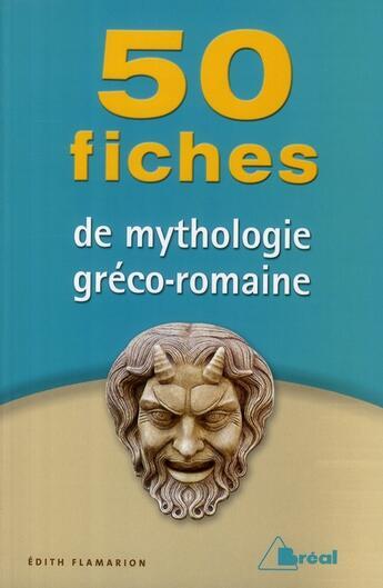 Couverture du livre « 50 fiches de mythologie gréco-romaine » de Edith Flamarion aux éditions Breal