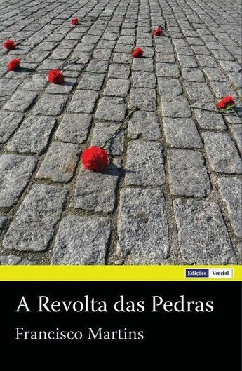 Couverture du livre « A Revolta das Pedras » de Francisco Martins aux éditions Edicoes Vercial