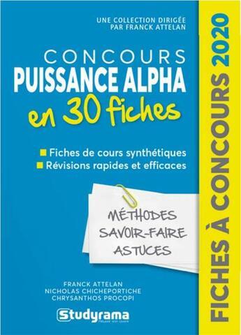 Couverture du livre « Concours Puissance Alpha en 30 fiches (édition 2020) » de Franck Attelan et Nicholas Chicheportiche et Chrysanthos Procopi aux éditions Studyrama